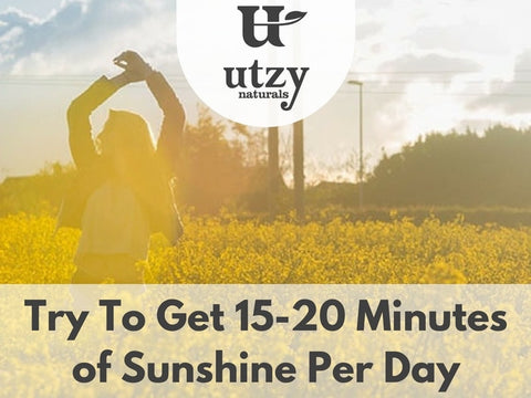 Get 15-20 Minutes of Sunshine in the morning
