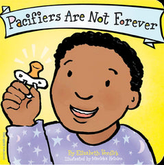 PACIFIERS ARE NOT FOREVER (BOARD BOOK)