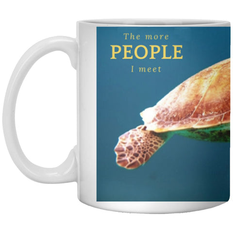 "Accessories - ""The More People I Meet"" 11 Oz. Turtle Mug"