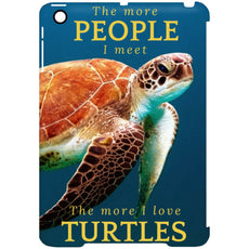"Accessories - ""The More People I Meet"" Turtle IPad Mini Clip Case"