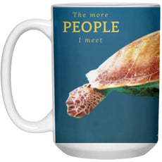 "Accessories - ""The More People I Meet"" Turtle Mug - 15oz"