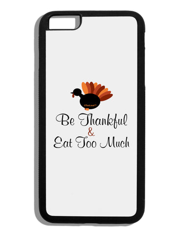 Be Thankful Eat Too Much Black Dauphin iPhone 6 Plus Cover