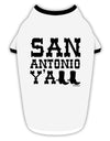 San Antonio Y'all - Boots - Texas Pride Stylish Cotton Dog Shirt by TooLoud