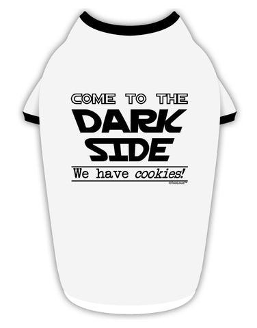 Come To The Dark Side - Cookies Stylish Cotton Dog Shirt by TooLoud
