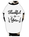 Thankful for you Dog Shirt White with Black Small