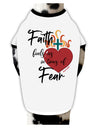 Faith Fuels us in Times of Fear  Dog Shirt White with Black Small