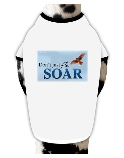Don't Just Fly SOAR Dog Shirt