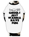 Ghouls Just Wanna Have Fun Dog Shirt White with Black Small