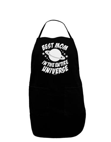 Best Mom in the Entire Universe Dark Adult Apron by TooLoud