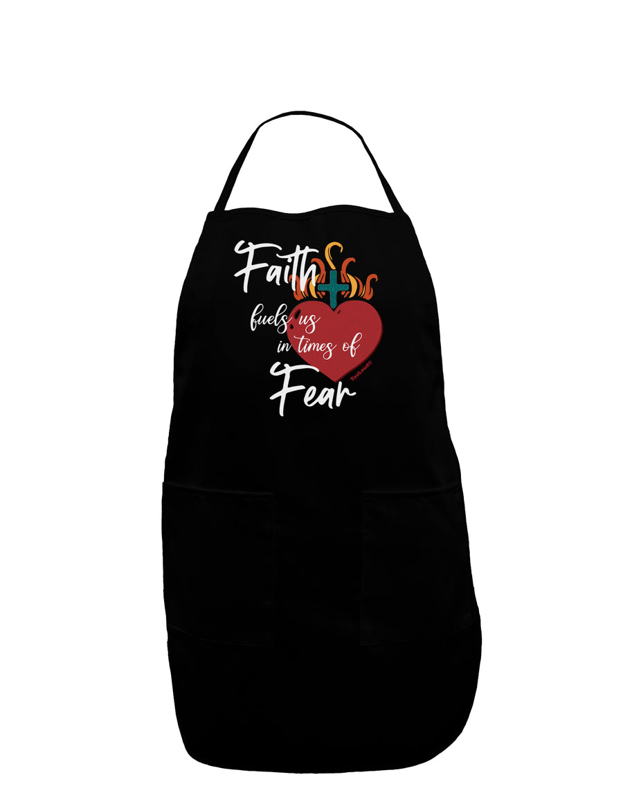 Faith Fuels us in Times of Fear  Plus Size Dark Apron Tooloud