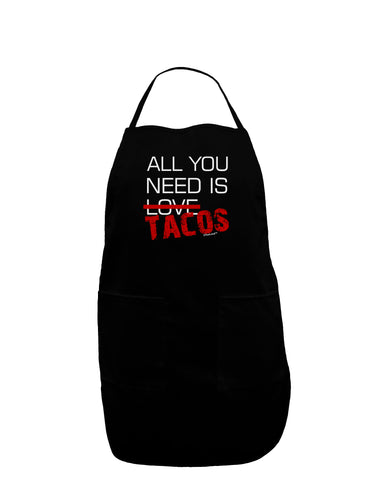 All You Need Is Tacos Dark Adult Apron