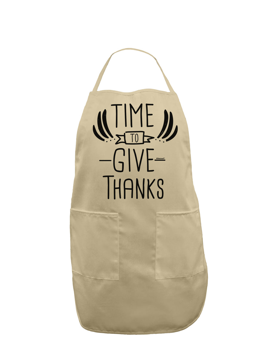 Time to Give Thanks Adult Apron White One-Size Tooloud