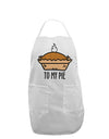 To My Pie Adult Apron White One-Size Tooloud