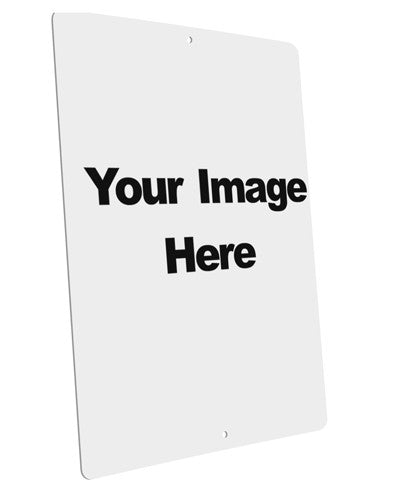 "Your Own Image Customized Picture Large Aluminum Sign 12 x 18"" - Portrait"