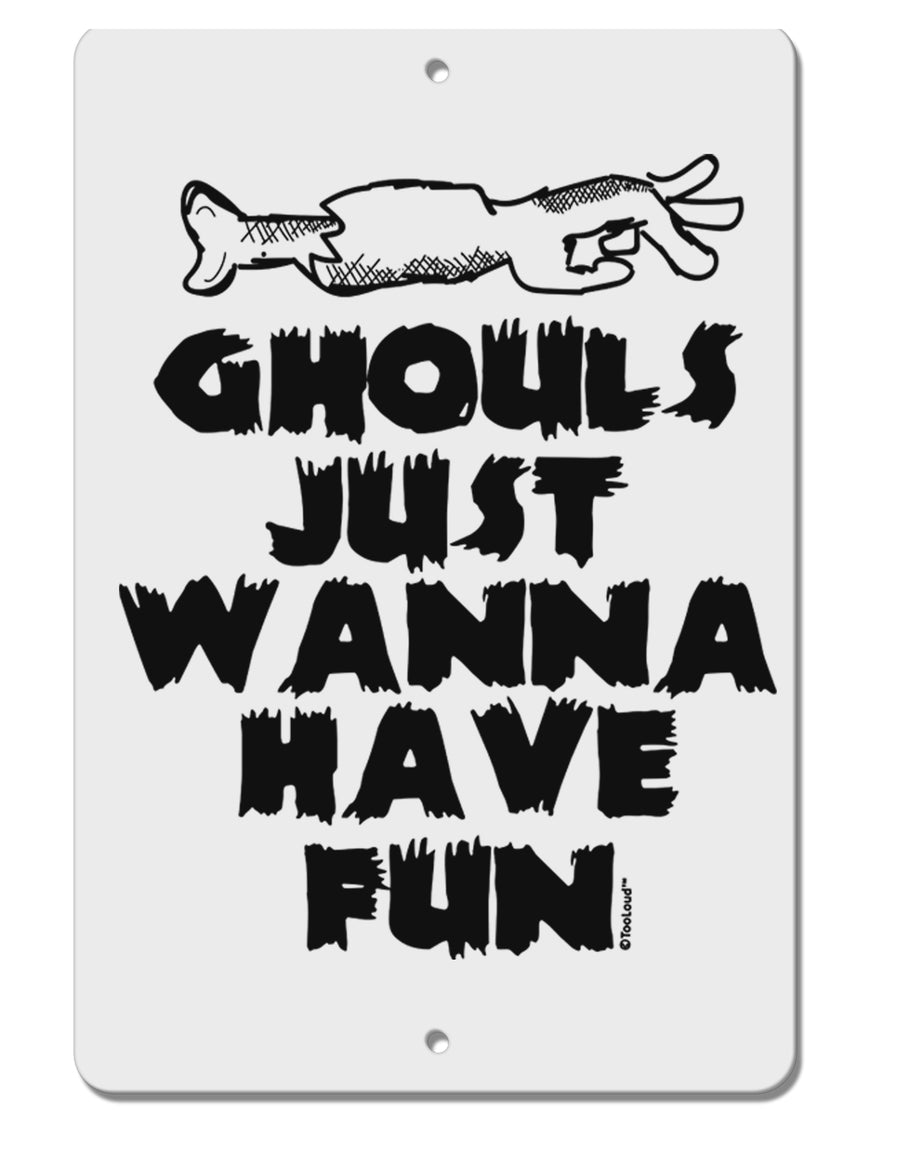 TooLoud Ghouls Just Wanna Have Fun Aluminum 8 x 12 Inch Sign