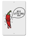 TooLoud I'm a Little Chilli Aluminum 8 x 12 Inch Sign