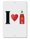 "I Heart Sriracha Design Aluminum 8 x 12"" Sign by TooLoud"