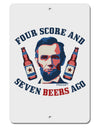 "Seven Beers Ago - Lincoln Aluminum 8 x 12"" Sign"