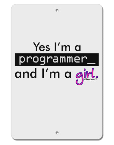 "TooLoud Yes I am a Programmer Girl Aluminum 8 x 12"" Sign"
