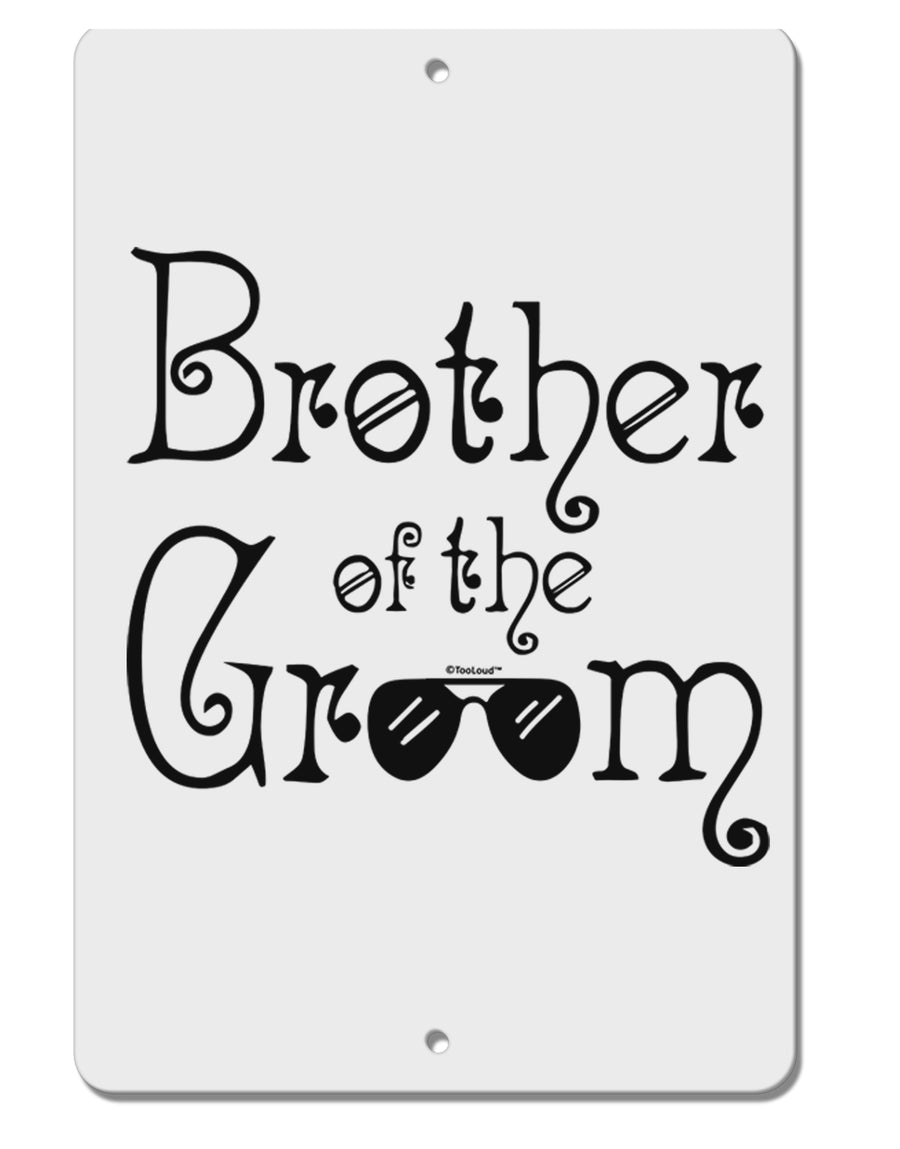 TooLoud Brother of the Groom Aluminum 8 x 12 Inch Sign