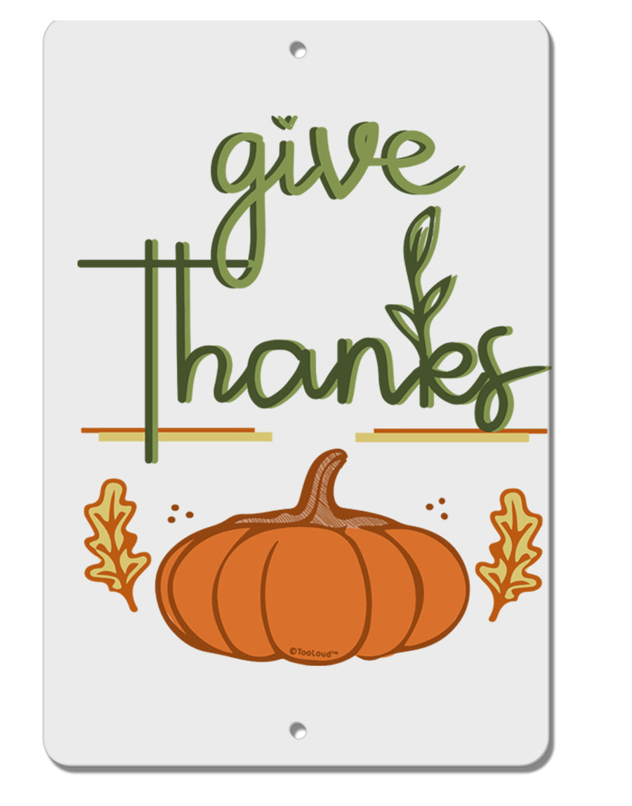 TooLoud Give Thanks Aluminum 8 x 12 Inch Sign