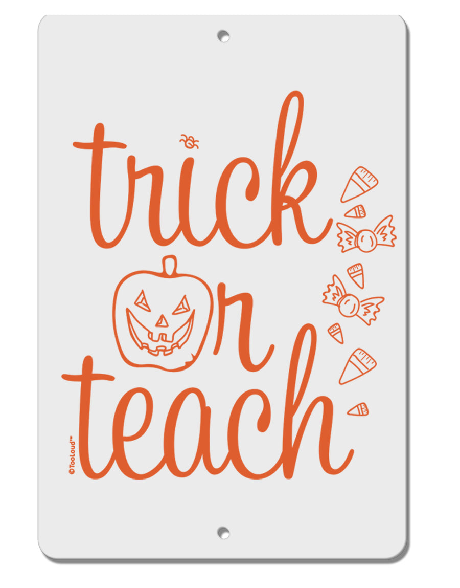 TooLoud Trick or Teach Aluminum 8 x 12 Inch Sign