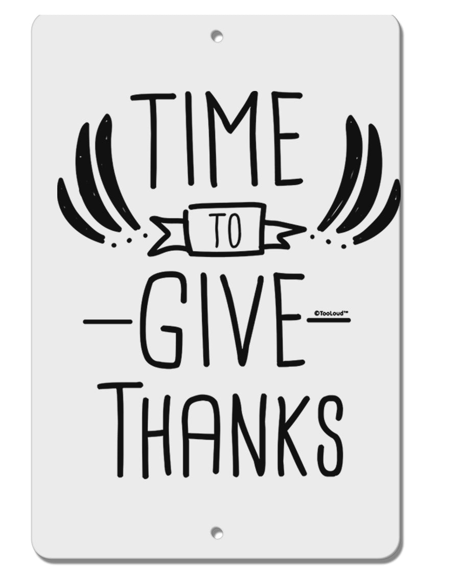 TooLoud Time to Give Thanks Aluminum 8 x 12 Inch Sign