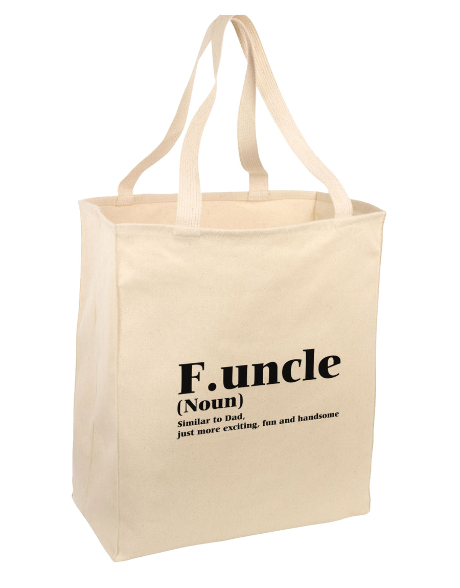 Funcle - Fun Uncle Large Grocery Tote Bag-Natural by TooLoud