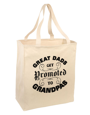 Great Dads get Promoted to Grandpas Large Grocery Tote Bag