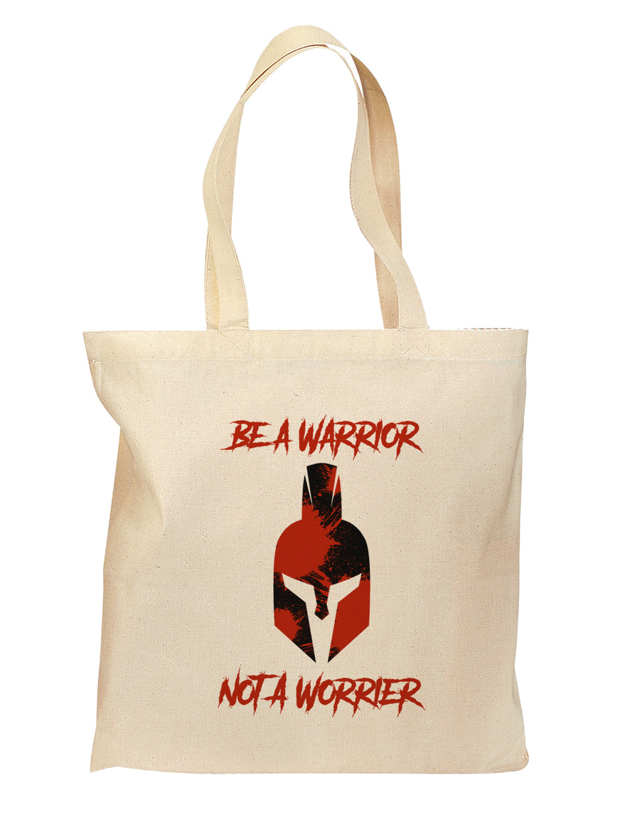 Be a Warrior Not a Worrier Grocery Tote Bag - Natural by TooLoud