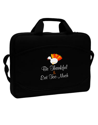 "Be Thankful Eat Too Much 15"" Dark Laptop / Tablet Case Bag"