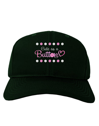 Cute As A Button Adult Dark Baseball Cap Hat