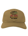I Don't Have Kids - Dog Adult Baseball Cap Hat