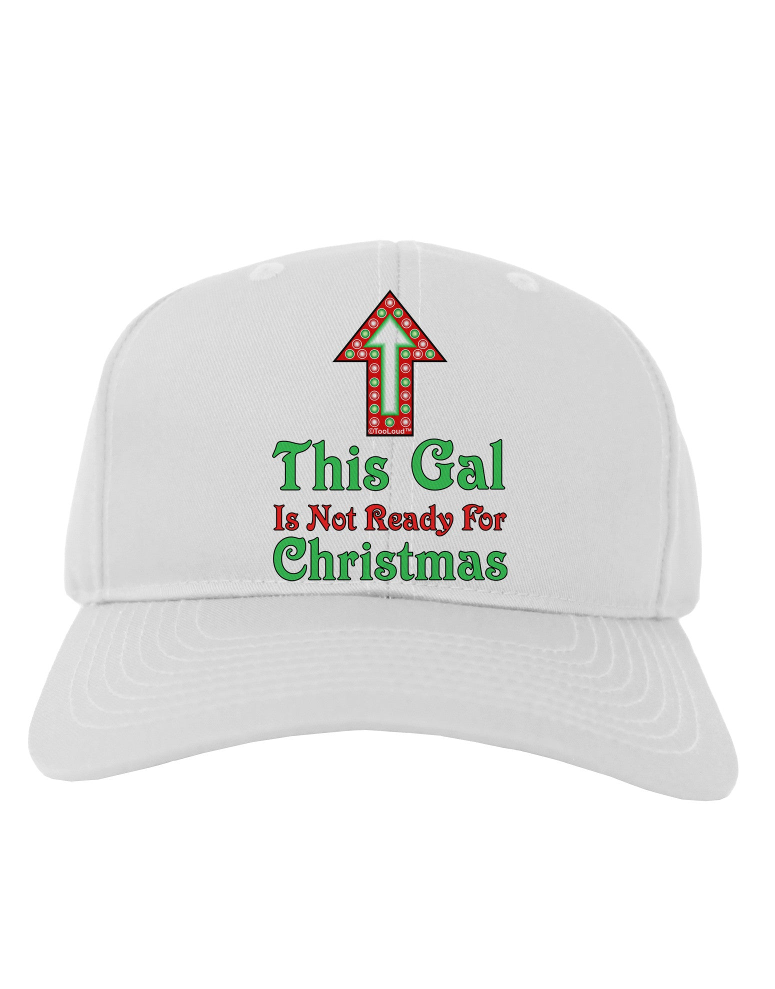 This Gal Is Not Ready For Christmas Adult Baseball Cap Hat