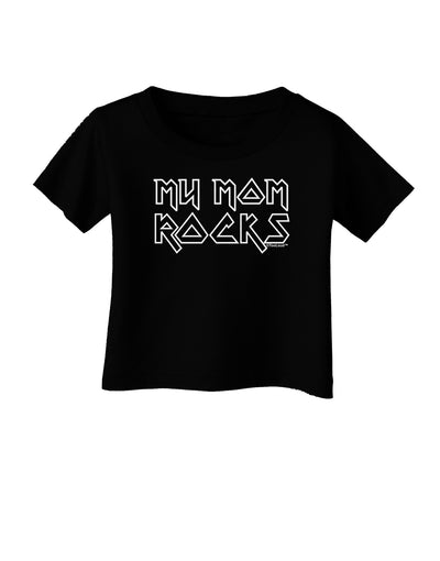 My Mom Rocks - Mother's Day Infant T-Shirt Dark