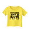 You Are the Juan For Me Infant T-Shirt