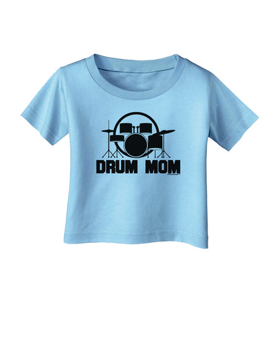 Drum Mom - Mother's Day Design Infant T-Shirt