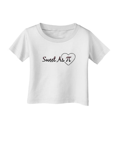 Sweet As Pi Infant T-Shirt