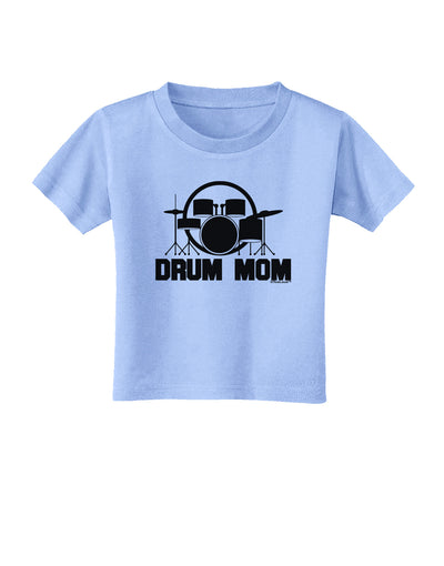 Drum Mom - Mother's Day Design Toddler T-Shirt