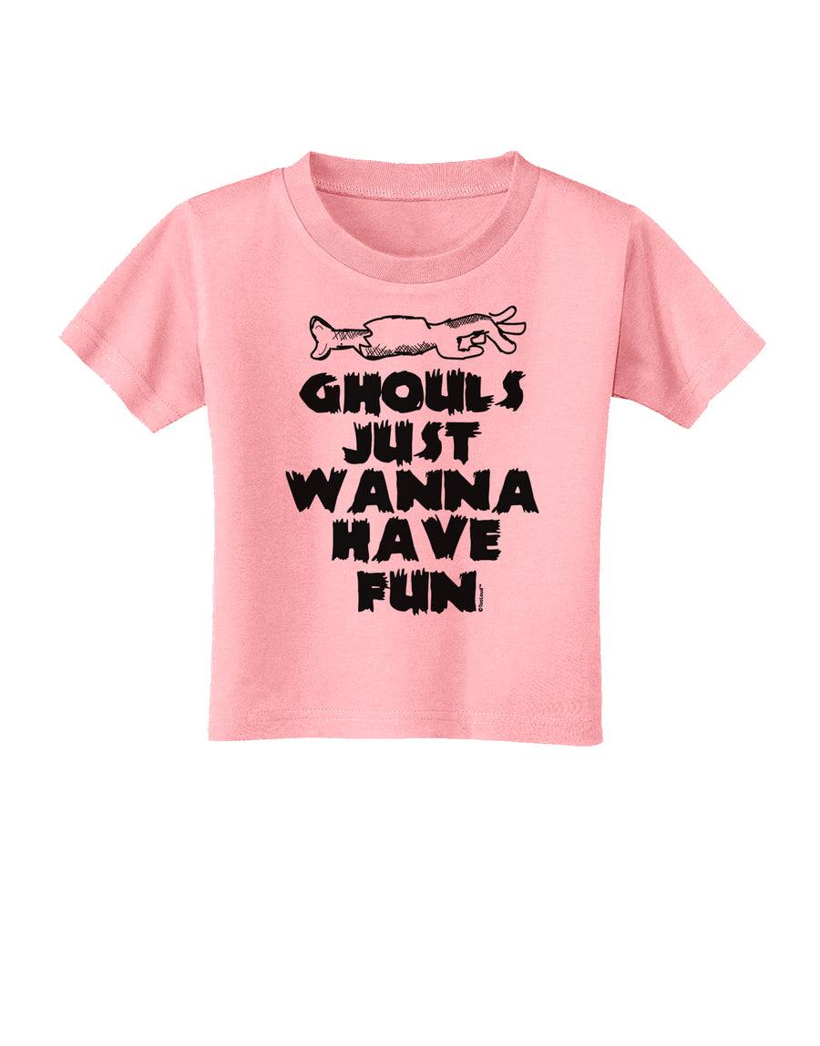Ghouls Just Wanna Have Fun Toddler T-Shirt White 4T Tooloud