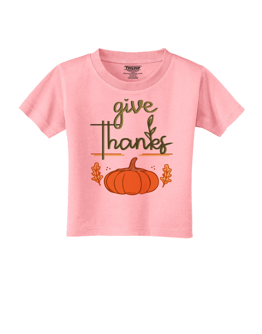 Give Thanks Toddler T-Shirt White 4T Tooloud