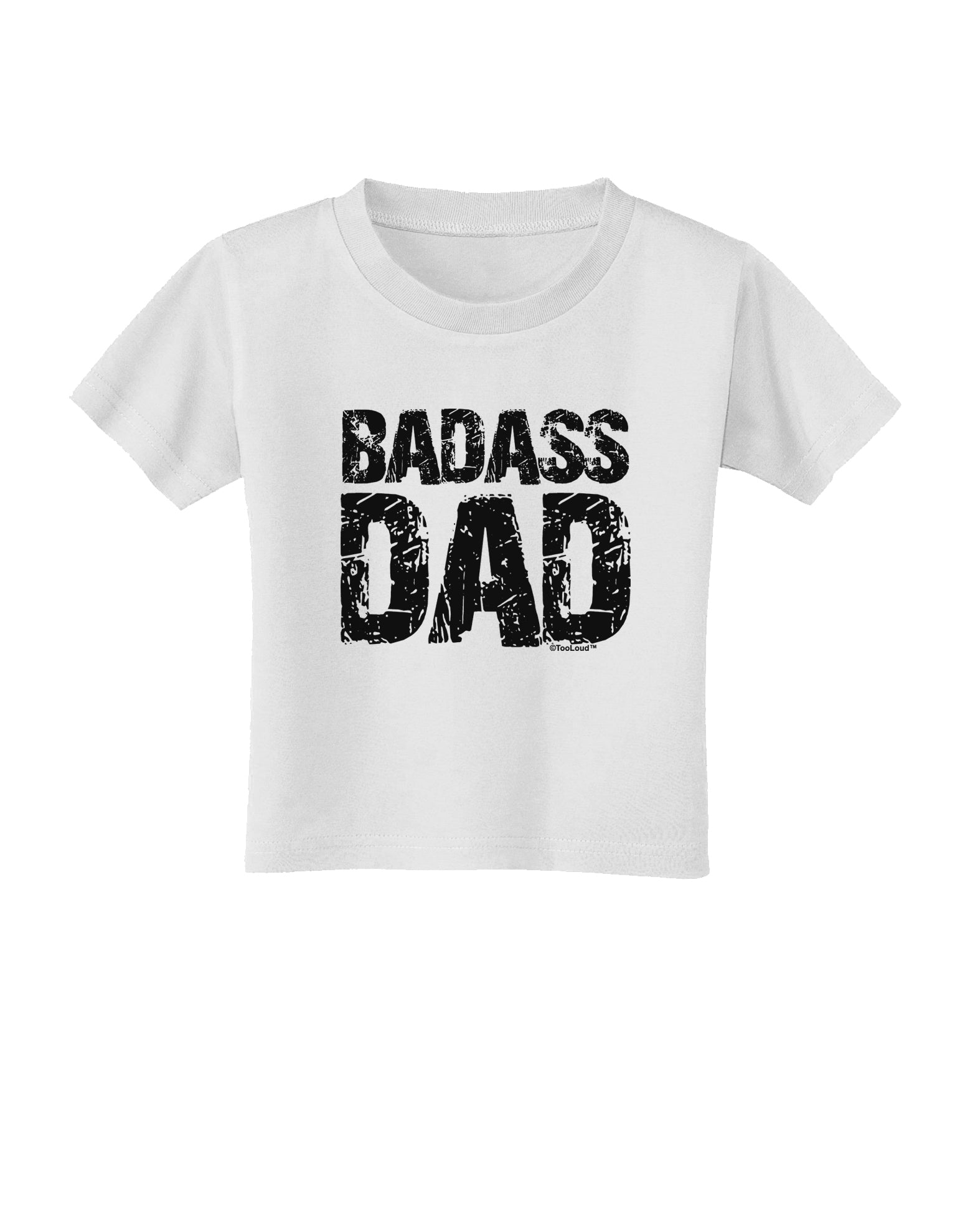 aab10eb0 Badass Dad Toddler T-Shirt by TooLoud - Davson Sales