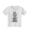 Keep Calm and Wash Your Hands Toddler T-Shirt White 4T Tooloud