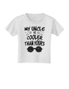 My Uncle is Cooler than yours  Toddler T-Shirt White 4T Tooloud