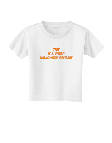 This is a Cheap Costume Toddler T-Shirt