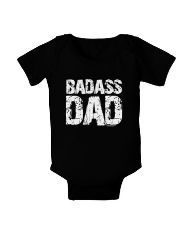 Badass Dad Baby Bodysuit Dark by TooLoud