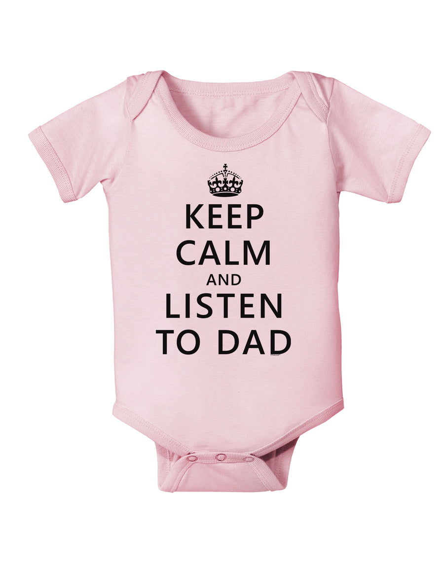 Keep Calm and Listen to Dad Baby Bodysuit One Piece