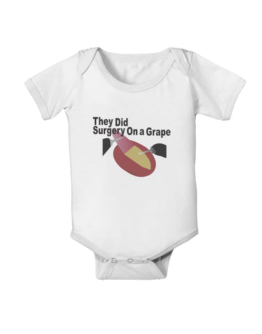 They Did Surgery On a Grape Baby Romper Bodysuit by TooLoud