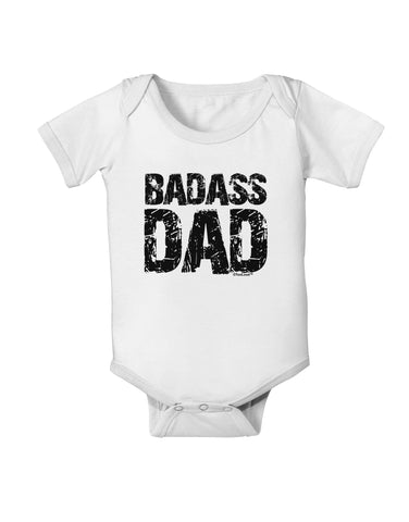Badass Dad Baby Romper Bodysuit by TooLoud