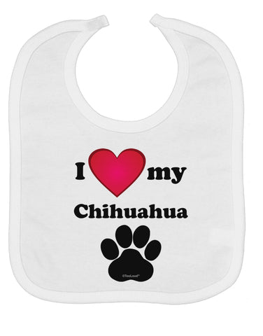 I Heart My Chihuahua Baby Bib by TooLoud
